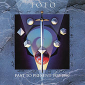 Past To Present by Toto
