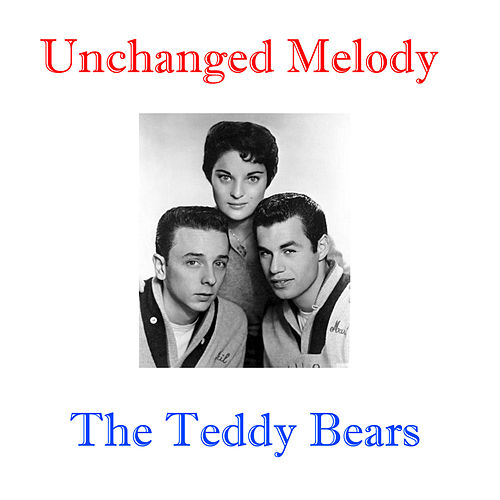 Play & Download Unchanged Melody by The Teddy Bears | Napster