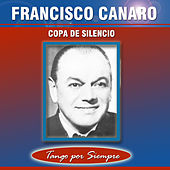 Play & Download Copa de Silencio by Francisco Canaro | Napster