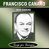 Play & Download Nido Gaucho by Francisco Canaro | Napster