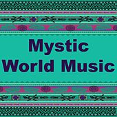 Mystic World Music by Various Artists