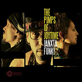 Janxta Funk! by The Pimps Of Joytime