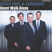 Play & Download Never Walk Alone by Brian Free & Assurance | Napster