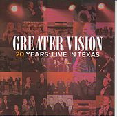Play & Download 20 Years: Live in Texas by Greater Vision | Napster