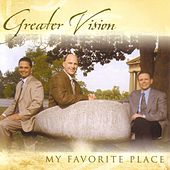 Play & Download My Favorite Place by Greater Vision | Napster