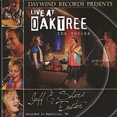 Play & Download Live At Oak Tree - The Series by Jeff and Sheri Easter | Napster