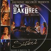 Play & Download Live at Oak Tree: The Series by Sisters | Napster