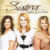 Play & Download Healer of My Heart by Sisters | Napster