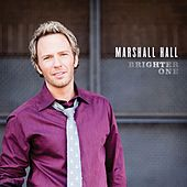 Play & Download Brighter One by Marshall Hall | Napster