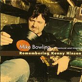 Influenced & Inspired: Remembering Kenny Hinson by Mike Bowling