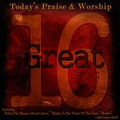 Play & Download The 16 Great Series: Today's Praise & Worship by Various Artists | Napster