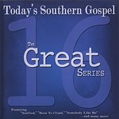 The 16 Great Series: Today's Southern Gospel by Various Artists