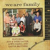 Play & Download We Are Family by Jeff and Sheri Easter | Napster
