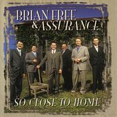 So Close To Home by Brian Free & Assurance