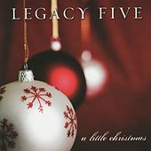 A Little Christmas by Legacy Five