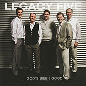 Play & Download God's Been Good by Legacy Five | Napster