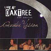 Play & Download Live At Oaktree - The Series by Greater Vision | Napster