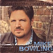 Where I Stand by Mike Bowling