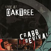 Play & Download Live At Oaktree - The Series by Crabb Revival | Napster