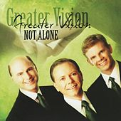 Play & Download Not Alone by Greater Vision | Napster