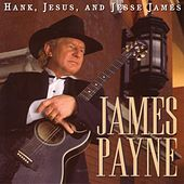 Hank, Jesus, And Jesse James by James Payne