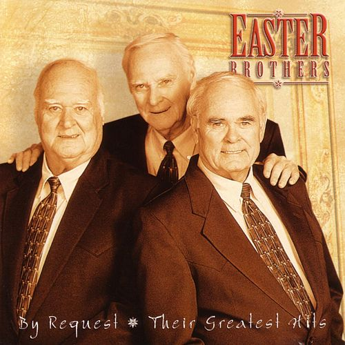 By Request: Their Greatest Hits by Easter Brothers