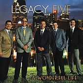 Play & Download A Wonderful Life by Legacy Five | Napster