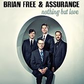 Play & Download Nothing but Love by Brian Free & Assurance | Napster