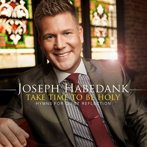 Play & Download Take Time to Be Holy by Joseph Habedank | Napster