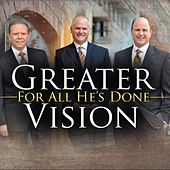 Play & Download For All He's Done by Greater Vision | Napster