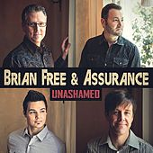 Play & Download Unashamed by Brian Free & Assurance | Napster