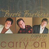 Play & Download Carry On by The Booth Brothers | Napster