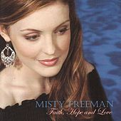 Play & Download Faith, Hope and Love by Misty Freeman | Napster