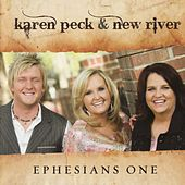Play & Download Ephesians One by Karen Peck & New River | Napster