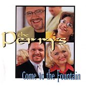 Play & Download Come To The Fountain by The Perrys | Napster