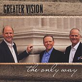 Play & Download The Only Way by Greater Vision | Napster