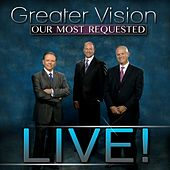 Play & Download Our Most Requested (Live) by Greater Vision | Napster