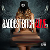 Baddest Bitch Alive - Single by D Z