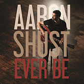 Play & Download Ever Be by Aaron Shust | Napster