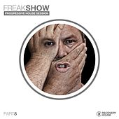 Play & Download Freak Show, Vol. 8 - Progressive House Session by Various Artists | Napster