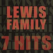 7 Hits by The Lewis Family