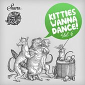 Kitties Wanna Dance, Vol. 6 by Various Artists