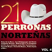 Play & Download 21 Perronas Norteñas, Vol. 4 by Various Artists | Napster