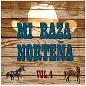 Mi Raza Norteña, Vol. 4 by Various Artists