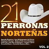 Play & Download 21 Perronas Norteñas, Vol. 2 by Various Artists | Napster