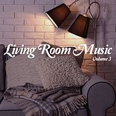 Living Room Music, Vol. 3 (Relaxed Home Grooves) by Various Artists