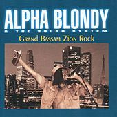 Grand Bassam Zion Rock by Alpha Blondy