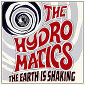 The Earth Is Shaking by Hydromatics