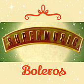Super Music, Boleros by Various Artists