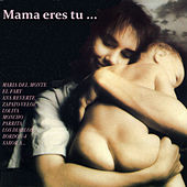 Mama Eres Tu… by Various Artists